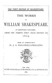 ...The Works of William Shakespeare: In Reduced Facsimile from the Famous First Folio Edition of 1623