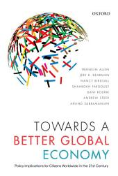 Towards a Better Global Economy: Policy Implications for Citizens Worldwide in the 21st Century