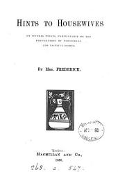 Hints on housewives, by mrs. Frederick
