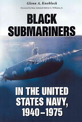 Black Submariners in the United States Navy  1940  1975 PDF
