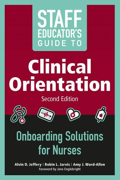 Download Staff Educator   s Guide to Clinical Orientation  Second Edition Book