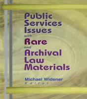 Public Services Issues with Rare and Archival Law Materials PDF