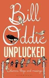 Bill Oddie Unplucked: Columns, Blogs and Musings