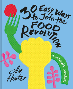 30 Easy Ways to Join the Food Revolution