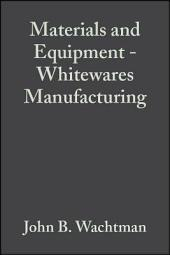 Materials and Equipment - Whitewares Manufacturing