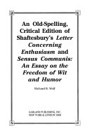 Download An Old spelling  Critical Edition of Shaftesbury s Letter Concerning Enthusiasm  And  Sensus Communis Book