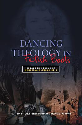 Dancing Theology in Fetish Boots