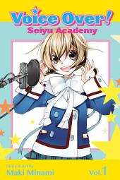 Voice Over!: Seiyu Academy: Volume 1