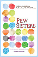 Pew Sisters  A Women s Small Group Bible Study PDF