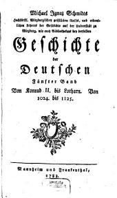 Geschichte der Deutschen: Von Konrad II. bis Lotharn : Von 1024. bis 1125. 5
