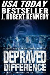 Depraved Difference: A Detective Shakespeare Mystery, Book #1