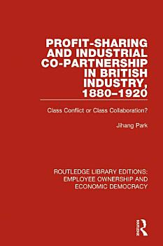 Profit sharing and Industrial Co partnership in British Industry  1880 1920 PDF