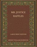 Mr. Justice Raffles - Large Print Edition