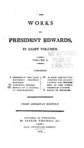 The Works of President Edwards ...: Volume 1