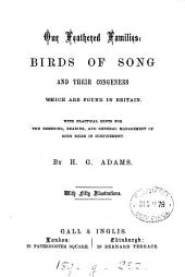Our Feathered Families: Birds of Song and Their Congeners which are Found in Britain ...