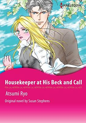 HOUSEKEEPER AT HIS BECK AND CALL Vol 2 PDF