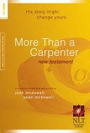 More Than a Carpenter New Testament-NLT