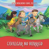 Cavalgar no Burrico: Aprender o valor de se ter fé