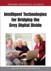 Intelligent Technologies for Bridging the Grey Digital Divide PDF