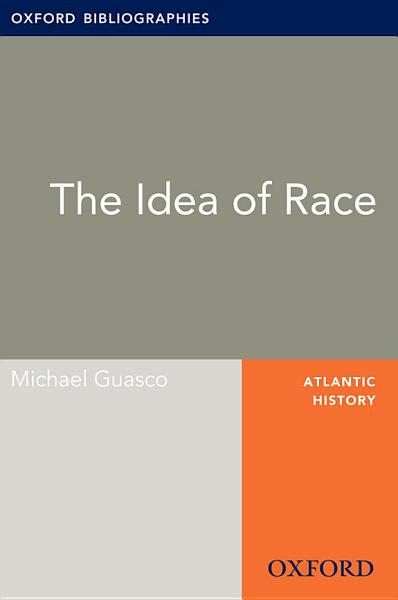 Ideas of Race  Oxford Bibliographies Online Research Guide PDF