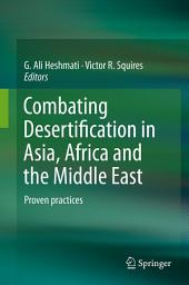 Combating Desertification in Asia, Africa and the Middle East: Proven practices