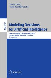Modeling Decisions for Artificial Intelligence: 12th International Conference, MDAI 2015, Skövde, Sweden, September 21-23, 2015, Proceedings