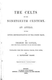 The Celts of the Nineteenth Century : An Appeal to the Living Representatives of the Celtic Race