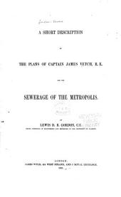 A short description of the plans of Captain James Vetch for the sewerage of the metropolis