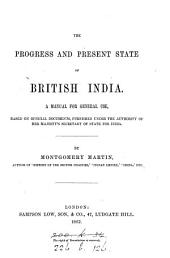 The progress and present state of British India, a manual