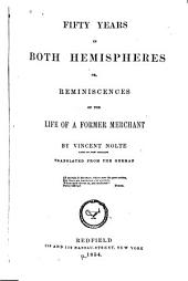 Fifty Years in Both Hemispheres: Or, Reminiscences of the Life of a Former Merchant. Translated from the German