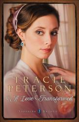A Love Transformed Sapphire Brides Book 3  Book PDF