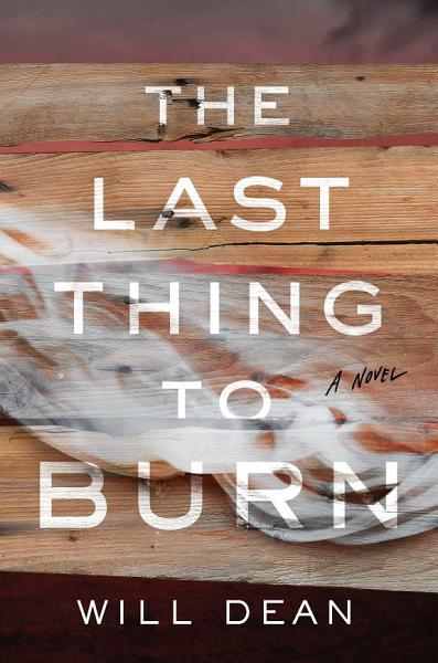 Download The Last Thing to Burn Book