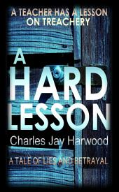 A Hard Lesson: A Psychological Thriller on Blackmail, Shame and Betrayal of Trust
