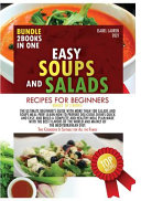 EASY SOUPS AND SALADS RECIPES FOR BEGINNERS