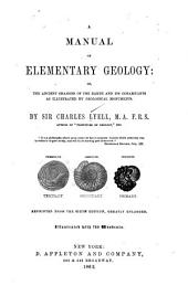 A Manual of Elementary Geology: Or, The Ancient Changes of the Earth and Its Inhabitants as Illustrated by Geological Monuments, Volume 1
