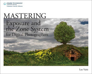 Mastering Exposure And The Zone System For Digital Photographers Book PDF