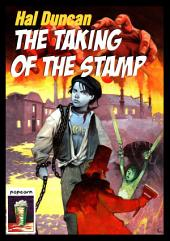 The Taking Of The Stamp