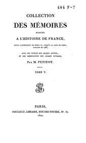 Collection des mémoires relatifs à l'histoire de France, depuis l'avénement de Henri IV, jusqu'à la Paix de Paris, conclue en 1763: Œconomies royales / [par les secrétaires de Sully ... et al.]. T. 1-9, Volume5