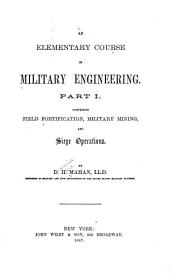 An Elementary Course of Military Engineering: Volume 1