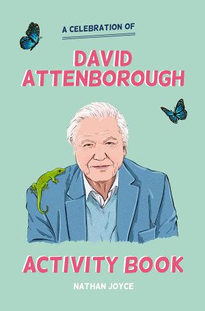 A Celebration of David Attenborough  The Activity Book
