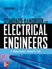 Standard Handbook for Electrical Engineers Sixteenth Edition: Edition 16