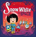 Futuristic Fairy Tales: Snow White in Space