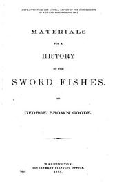 Materials for a History of the Sword Fishes