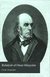 Rubáiyát of Omar Khayy ́am: English, French, and German Translations Comparatively Arranged in Accordance with the Text of Edward Fitzgerald's Version, Volume 1
