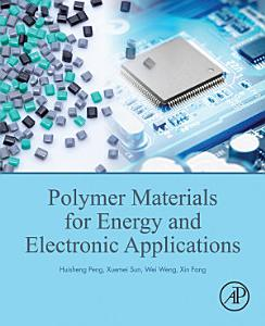 Polymer Materials for Energy and Electronic Applications