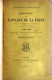 Journal de Papillon de La Ferté: intendant et contrôleur de l'argenterie, menus-plaisirs et affaires de la Chambre du roi (1756-1780)