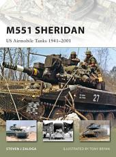 M551 Sheridan: US Airmobile Tanks 1941–2001