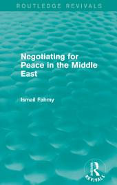 Negotiating for Peace in the Middle East (Routledge Revivals)