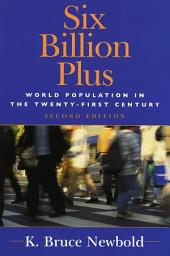 Six Billion Plus: World Population in the Twenty-first Century, Edition 2