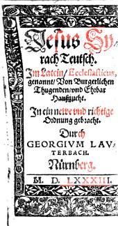 Jesus Syrach Teutsch: Im Latein Ecclesiasticus genannt, Von Burgerlichen Thugenden und Ehrbar Haußzucht